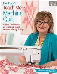 Pat Sloan teach me how to machine quilt